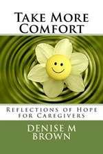 Take More Comfort