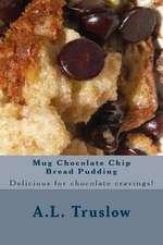 Mug Chocolate Chip Bread Pudding