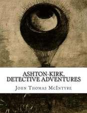 Ashton-Kirk, Detective Adventures