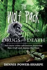 The Wolf Pack - Plus - Drugs and Death