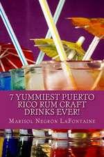 7 Yummiest Puerto Rico Rum Craft Drinks Ever!