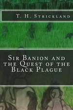 Sir Banion and the Quest of the Black Plague