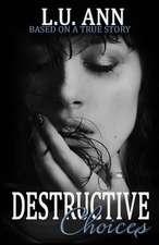 Destructive Choices