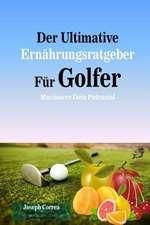 Der Ultimative Ernahrungsratgeber Fur Golfer