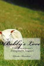 Bobby's Love (the Thompson's Daughters Sequel)