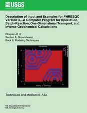 Description of Input and Examples for Phreeqc Version 3?a Computer Program for Speciation, Batch-Reaction, One-Dimensional Transport, and Inverse Geoc