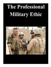 The Professional Military Ethic