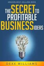 The Secret to Profitable Business Ideas