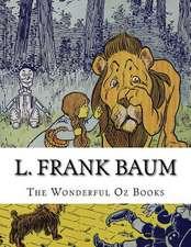 L. Frank Baum, the Wonderful Oz Books