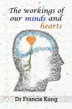 The Workings of Our Minds and Hearts