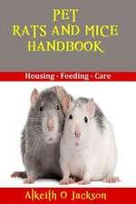 Pet Rats and Mice Handbook