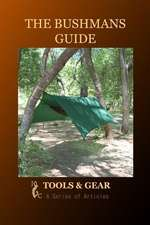 The Bushman's Guide to Tools and Gear