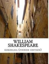 William Shakespeare, Kokoelma (Finnish Edition)