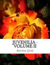 Juvenilia - Volume II