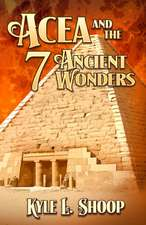 Acea and the Seven Ancient Wonders