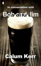 In Conversation with Bob and Jim