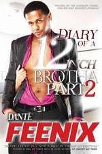 Diary of a 12 Inch Brotha! 2