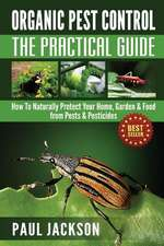 Organic Pest Control the Practical Guide