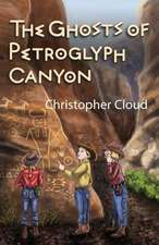 The Ghosts of Petroglyph Canyon