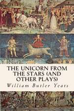 The Unicorn from the Stars (and Other Plays)