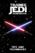 Trainee Jedi Handbook Tips and Techniques