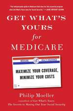 Get What's Yours for Medicare:  Maximize Your Coverage, Minimize Your Costs