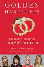 Golden Handcuffs: The Secret History of Trump's Women