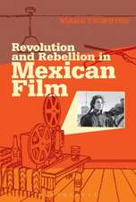 Revolution and Rebellion in Mexican Film