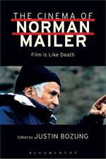 The Cinema of Norman Mailer: Film is Like Death