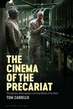 The Cinema of the Precariat: The Exploited, Underemployed, and Temp Workers of the World