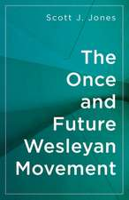The Once and Future Wesleyan Movement