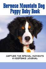 Bernese Mountain Dog Puppy Baby Book