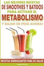 Las Mejores Recetas de Smoothies y Batidos Para Activar El Metabolismo Para Bajar de Peso Ahora