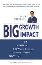 Big Growth Big Impact
