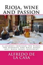 Rioja, Wine and Passion