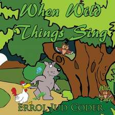 When Wild Things Sing