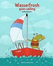 Wasserfrosh Goes Sailing