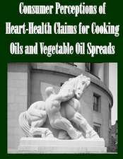 Consumer Perceptions of Heart-Health Claims for Cooking Oils and Vegetable Oil Spreads