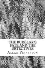 The Burglar?s Fate and the Detectives