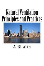 Natural Ventilation Principles and Practices