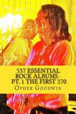 537 Essential Rock Albums - PT. 1 the First 270