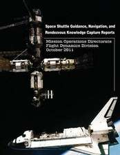 Space Shuttle Guidance, Navigation, and Rendezvous Knowledge Capture Reports