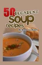 50 Decadent Soup Recipes