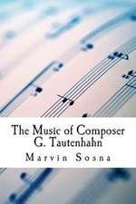 The Music of Composer G. Tautenhahn