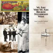 We Are Who We Are Because Steamboats Were