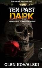 Ten Past Dark