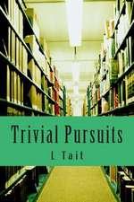 Trivial Pursuits