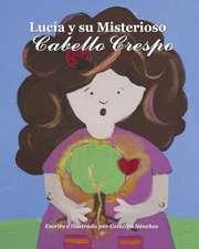 Lucia y Su Misterioso Cabello Crespo