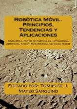 Robotica Movil. Principios, Tendencias y Aplicaciones