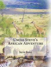Uncle Steve's African Adventure